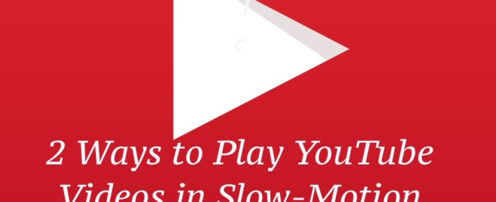 YouTube Videos slow or fast motion trick